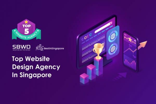 Why SBWD is considered as one of the Best Website Design in Singapore? Top 5 Reasons.